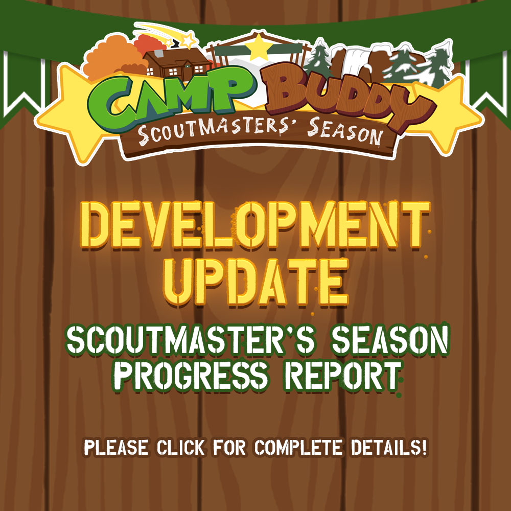 Camp Buddy – Scoutmaster's Season Development Update!